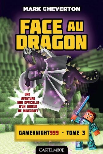 Les Aventures de Gameknight999 Tome 3 Face au dragon