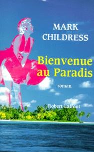 Mark Childress - Bienvenue au paradis !.