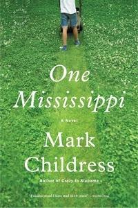 Mark Childress - One Mississippi - A Novel.