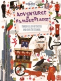 Mark Conroy et Anne Wilson - Adventures in famous places - Packed full of activities and over 250 stickers.
