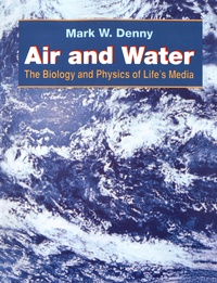 Mark Denny - Air and Water - The Biology and Physics of Life's Media.