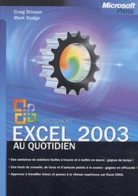 Mark Dodge et Craig Stinson - Excel 2003 au quotidien.
