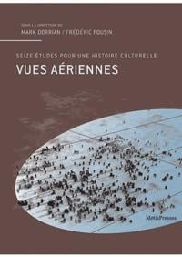 Deedr.fr Vues aériennes - Seize études pour une histoire culturelle Image