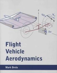Flight Vehicle Aerodynamics - Mark Drela |