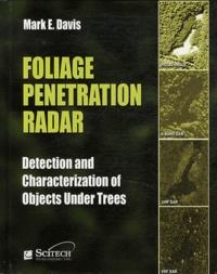 Mark E. Davis - Foliage penetration radar : detection and characterization of objects under trees.