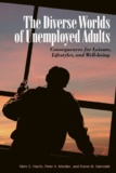 Mark E. Havitz et Peter A. Morden - The Diverse Worlds of Unemployed Adults - Consequences for Leisure, Lifestyle, and Well-being.