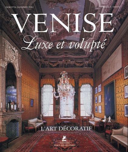 Mark-E Smith et Doretta Davanzo Poli - L'art décoratif à Venise - Luxe et volupté.