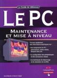 Mark-E Soper et Scott Mueller - Le PC : maintenance et mise à niveau - Le guide de référence.