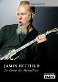 Mark Eglinton - James Hetfield - Le loup de Metallica.