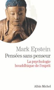 Mark Epstein - Pensées sans penseur - La psychologie bouddhique de l'esprit.