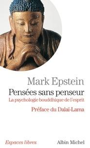 Pierre Goubert et Mark Epstein - Pensées sans penseur.