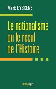 Mark Eyskens - Le nationalisme ou le recul de l'histoire.