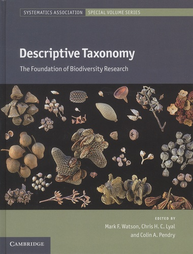 Mark-F Watson et Chris-H-C Lyal - Descriptive Taxonomy - The Foundation of Biodiversity Research.