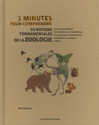 Mark Fellowes - 3 minutes pour comprendre 50 notions fondamentales de la zoologie.