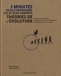 Mark Fellowes et Nicholas Battey - 3 minutes pour comprendre les 50 plus grandes théories de l'évolution.