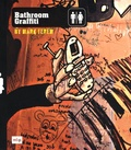 Mark Ferem - Bathroom Graffiti.