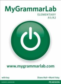 Mark Foley et Diane Hall - MyGrammarLab Elementary A1/A2 - Student book with MyLab, without answer key.