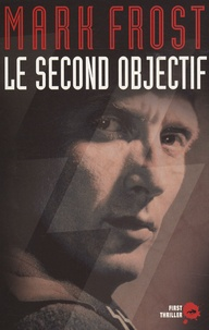 Mark Frost - Le second objectif.