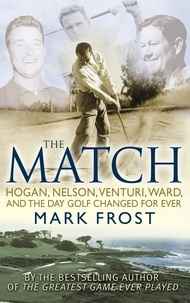 Mark Frost - The Match.