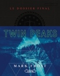 Mark Frost - Twin Peaks - Le dossier final.