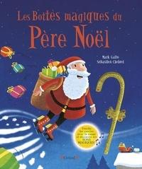 Mark Gaito et Sébastien Chebret - Les bottes magiques du Père Noël.