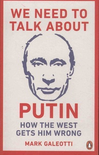 We Need to Talk About Putin - Why the West Gets Him Wrong.pdf
