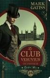 Mark Gatiss - Une aventure de Lucifer Box - Le club Vesuvius.
