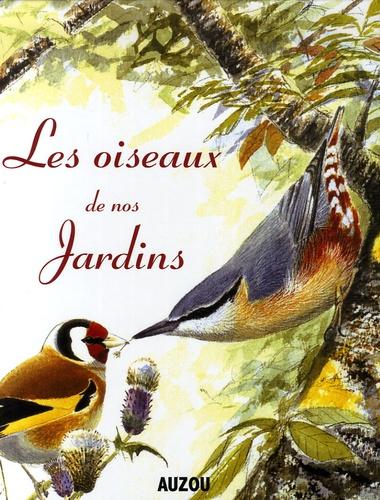 Mark Golley et Stephen Moss - Les oiseaux de nos jardins - Comment les identifier et les attirer.