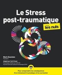 Mark Goulston - Le stress post-traumatique pour les nuls.