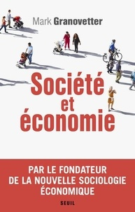 Mark Granovetter - Société et économie.