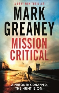 Mark Greaney - Mission Critical.