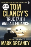 Mark Greaney - Tom Clancy's True Faith and Allegiance.