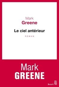 Mark Greene - Le ciel antérieur.