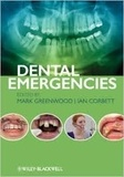 Mark Greenwood et Ian Corbett - Dental Emergencies.