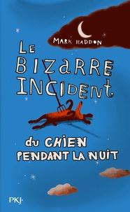 Mark Haddon - Le bizarre incident du chien pendant la nuit.