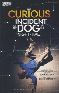 Mark Haddon et Simon Stephens - The Curious Incident of the Dog in the Night-Time.