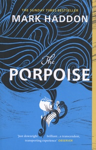 Mark Haddon - The Porpoise.