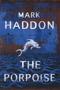 Mark Haddon - The Porpoise.