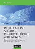 Mark Hankins - Installations solaires photovoltaïques autonomes - Conception et installation d'unités non raccordées au réseau.
