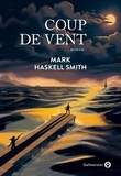 Mark Haskell Smith - Coup de vent.