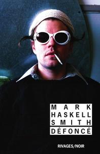 Mark Haskell Smith - Défoncé.