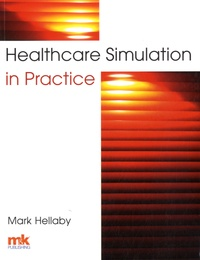 Mark Hellaby - Healthcare Simulation in Practice.