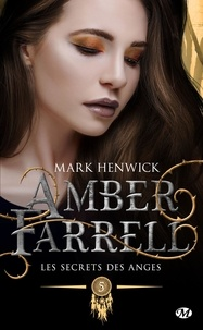 Mark Henwick - Amber Farrell Tome 5 : Les secrets des anges.