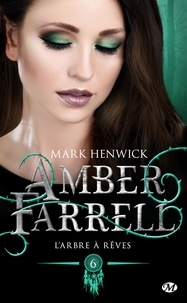 Mark Henwick - Amber Farrell Tome 6 : L'Arbre à rêves.