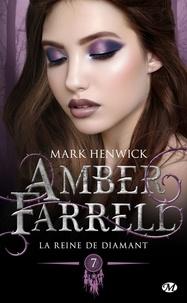 Mark Henwick - Amber Farrell Tome 7 : La reine de diamant.
