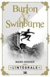 Mark Hodder - Burton & Swinburne - L'Intégrale.