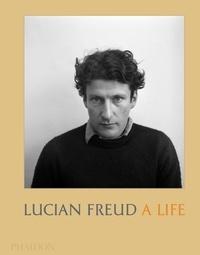 Mark Holborn et David Dawson - Lucian Freud - A Life.