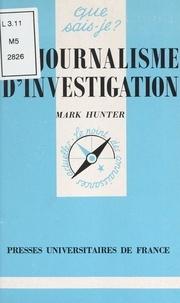 Mark Hunter et Paul Angoulvent - Le journalisme d'investigation - Aux États-Unis et en France.