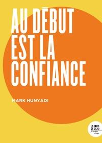 Mark Hunyadi - Au début est la confiance.