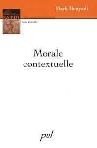 Mark Hunyadi - Morale contextuelle.